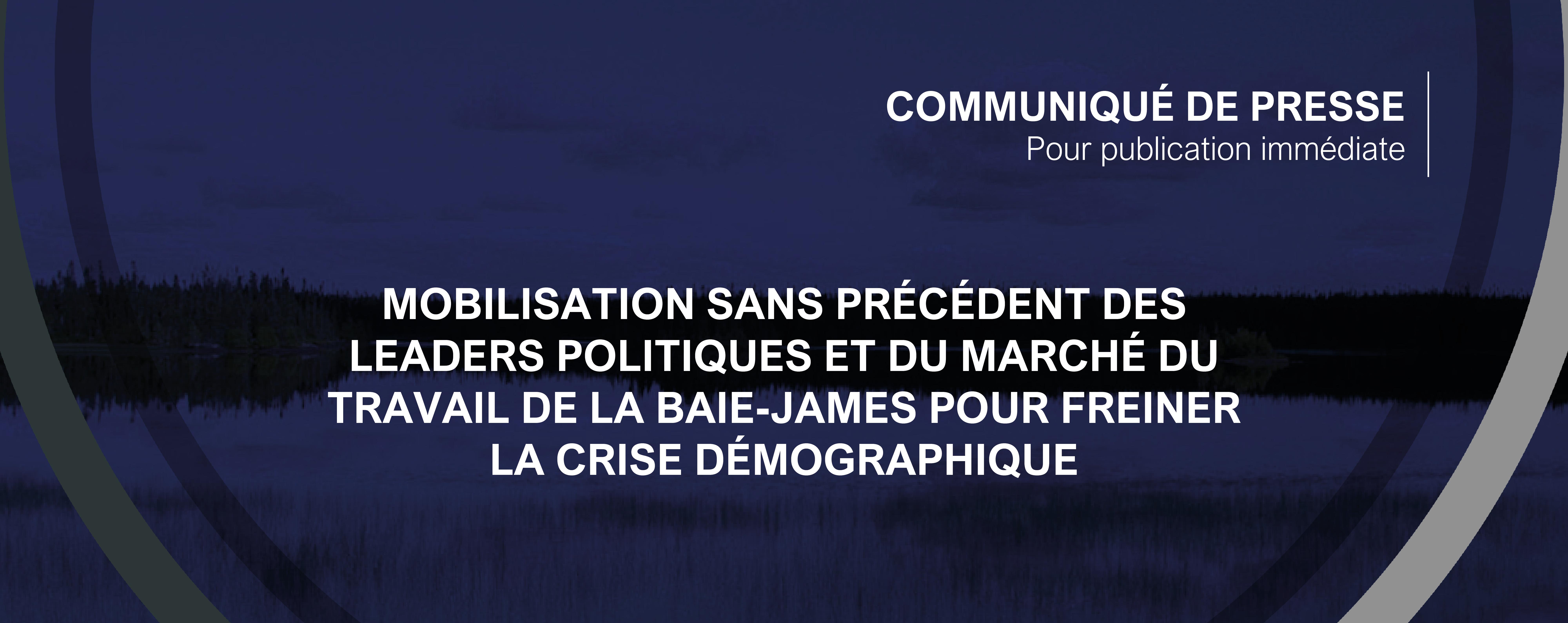 Mobilisation sans précédent des leaders politiques et du marché du travail de la Baie-James pour freiner la crise démographique